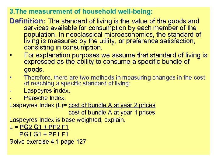 3. The measurement of household well-being: Definition: The standard of living is the value