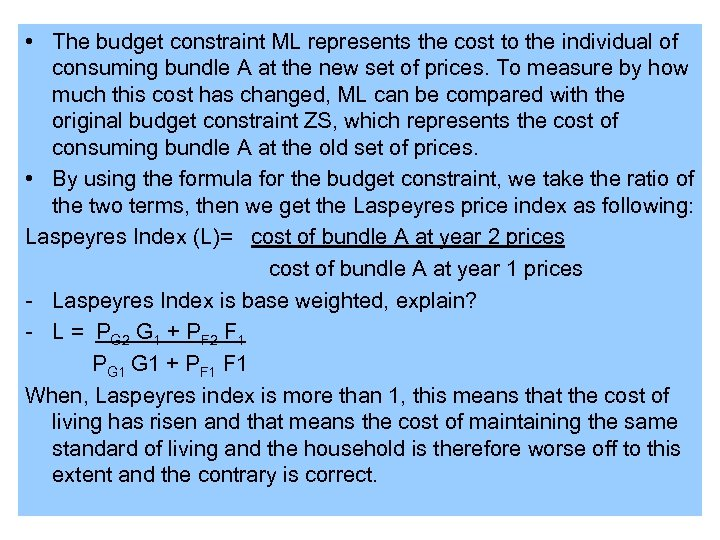 • The budget constraint ML represents the cost to the individual of consuming
