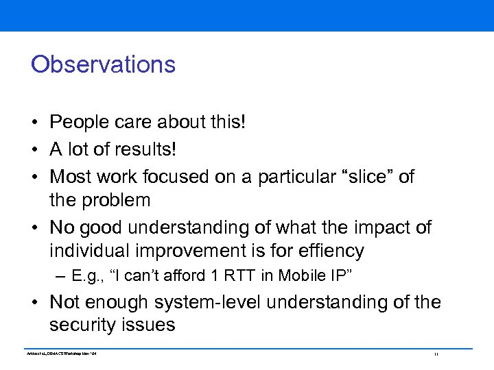 Observations • People care about this! • A lot of results! • Most work