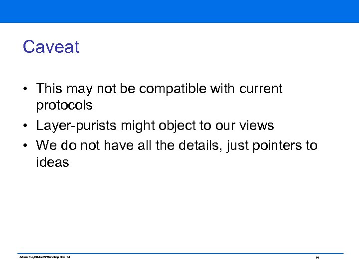 Caveat • This may not be compatible with current protocols • Layer-purists might object