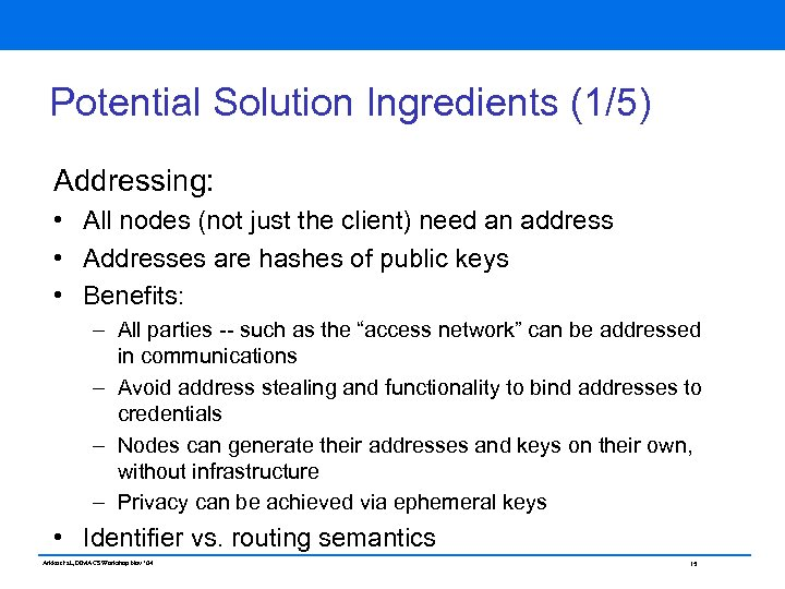 Potential Solution Ingredients (1/5) Addressing: • All nodes (not just the client) need an