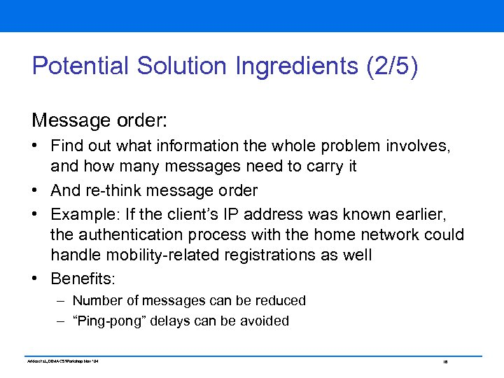 Potential Solution Ingredients (2/5) Message order: • Find out what information the whole problem