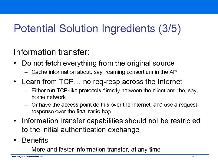 Potential Solution Ingredients (3/5) Information transfer: • Do not fetch everything from the original