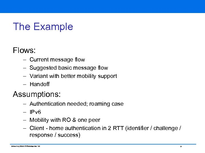 The Example Flows: – – Current message flow Suggested basic message flow Variant with
