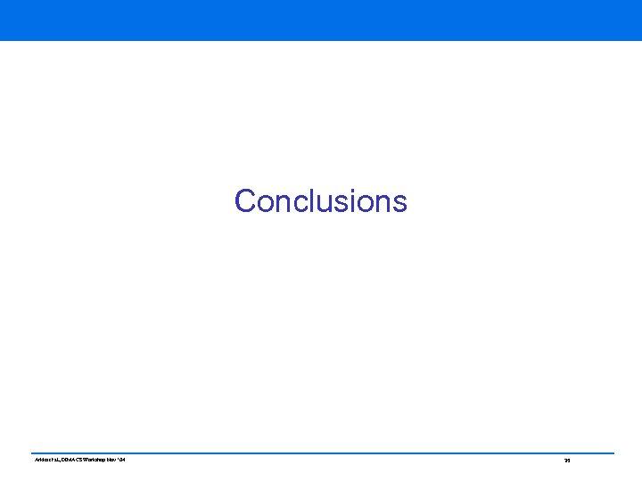 Conclusions Arkko et al, DIMACS Workshop Nov ' 04 35