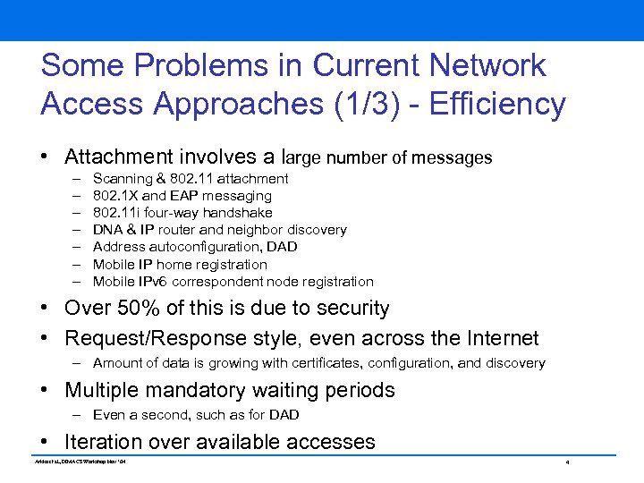 Some Problems in Current Network Access Approaches (1/3) - Efficiency • Attachment involves a