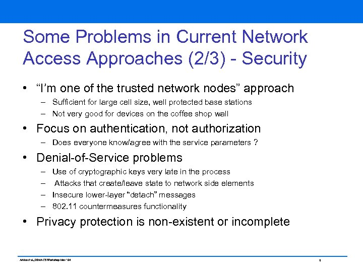 """Some Problems in Current Network Access Approaches (2/3) - Security • """"I'm one of"""