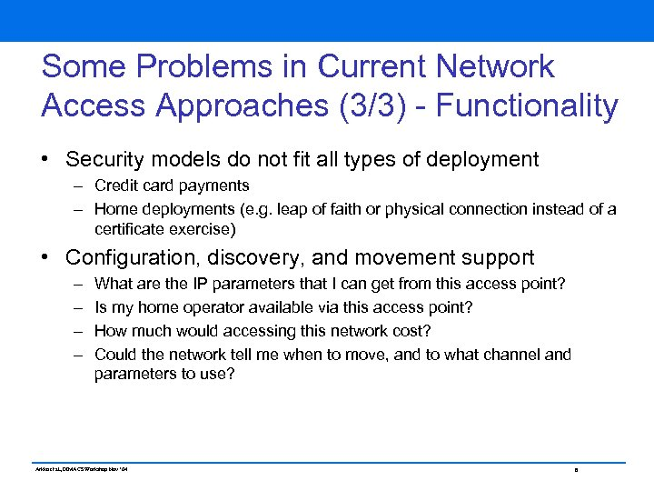 Some Problems in Current Network Access Approaches (3/3) - Functionality • Security models do
