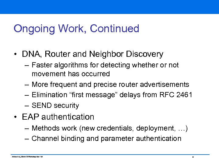 Ongoing Work, Continued • DNA, Router and Neighbor Discovery – Faster algorithms for detecting