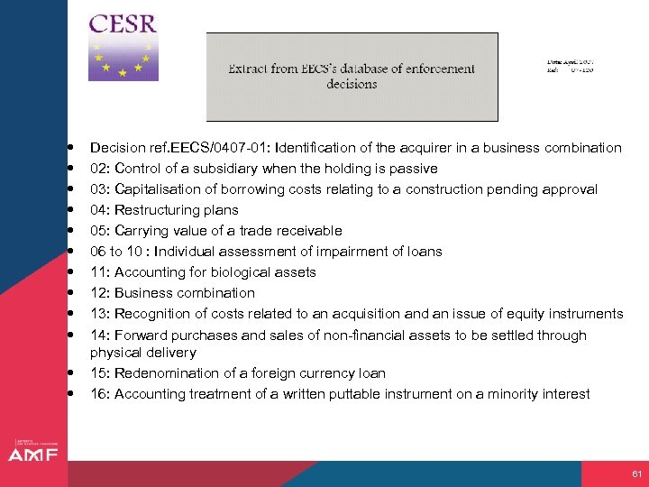 Decision ref. EECS/0407 -01: Identification of the acquirer in a business combination 02: