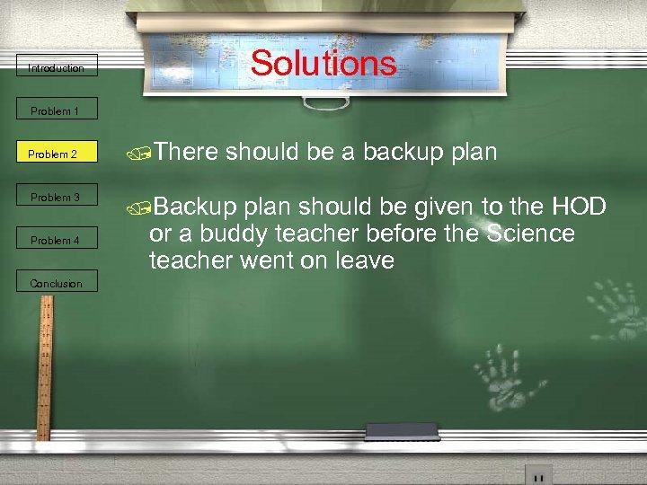 Solutions Introduction Problem 1 Problem 2 Problem 3 Problem 4 Conclusion /There should be