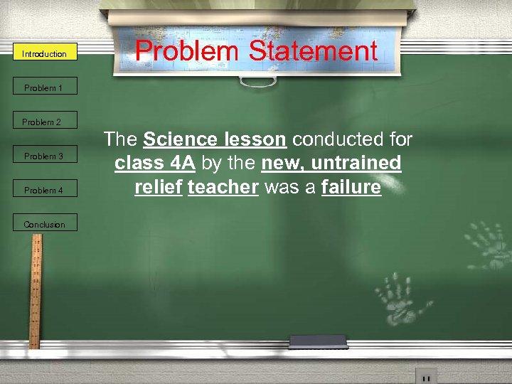 Introduction Problem Statement Problem 1 Problem 2 Problem 3 Problem 4 Conclusion The Science