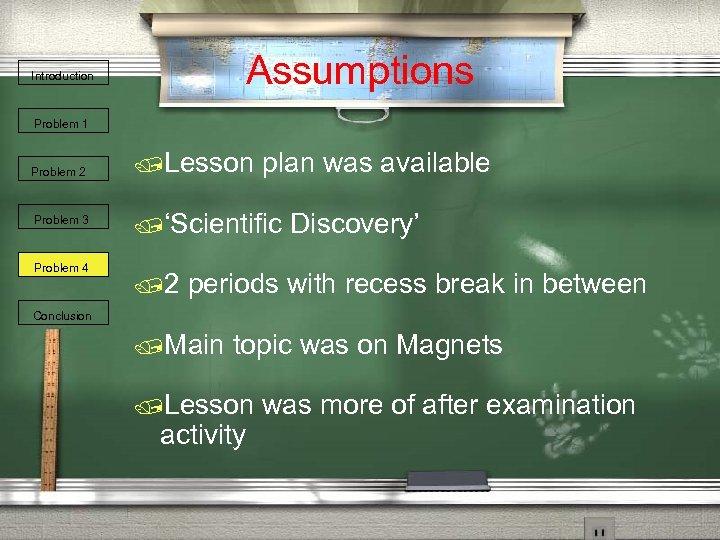 Assumptions Introduction Problem 1 Problem 2 Problem 3 Problem 4 /Lesson plan was available
