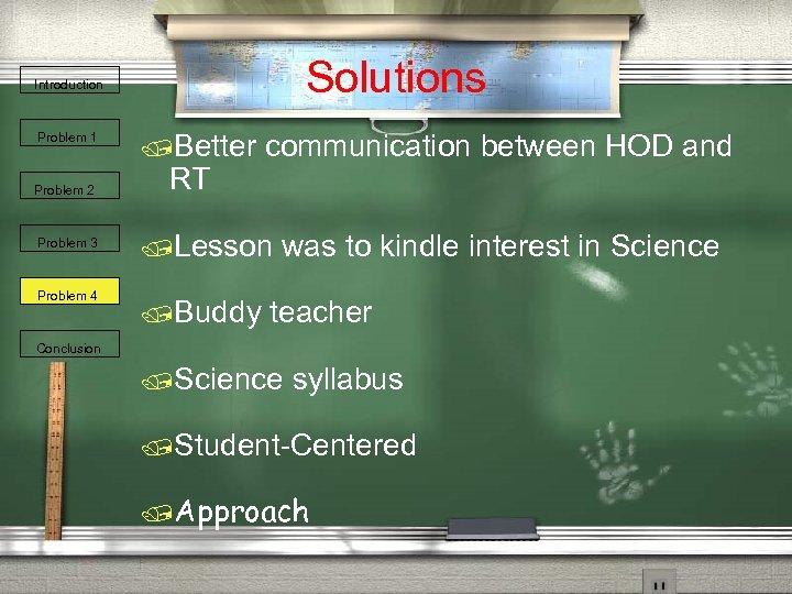 Solutions Introduction Problem 1 Problem 2 Problem 3 Problem 4 /Better RT communication between