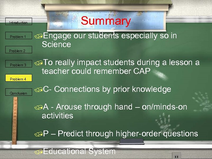 Summary Introduction Problem 1 Problem 2 Problem 3 /Engage Science our students especially so