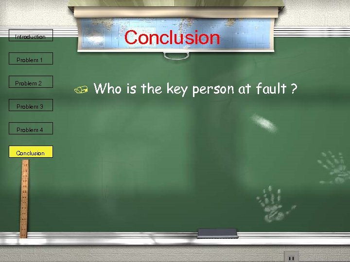 Conclusion Introduction Problem 1 Problem 2 Problem 3 Problem 4 Conclusion / Who is