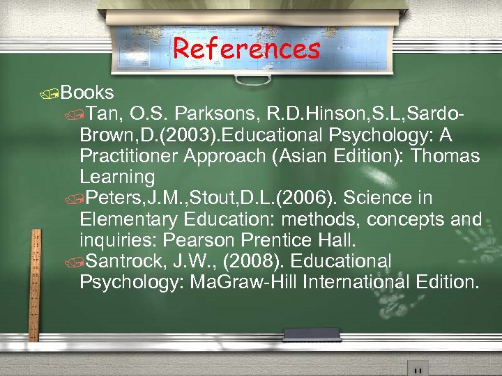 References /Books /Tan, O. S. Parksons, R. D. Hinson, S. L, Sardo. Brown, D.