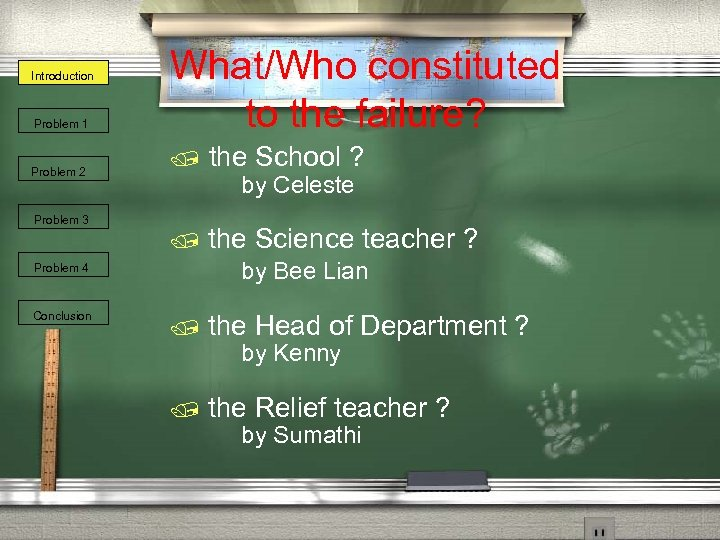 Introduction Problem 1 Problem 2 What/Who constituted to the failure? / by Celeste Problem