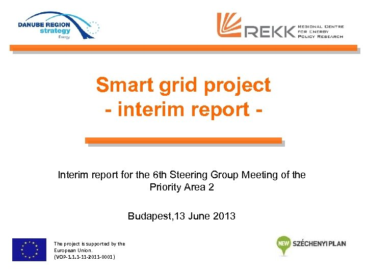 Smart grid project - interim report Interim report for the 6 th Steering Group