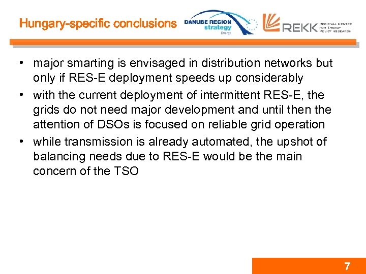 Hungary-specific conclusions • major smarting is envisaged in distribution networks but only if RES-E