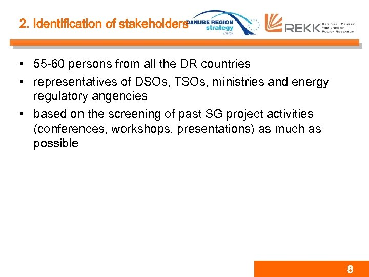2. Identification of stakeholders • 55 -60 persons from all the DR countries •