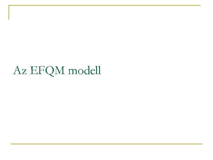 Az EFQM modell