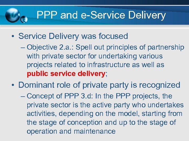 PPP and e-Service Delivery • Service Delivery was focused – Objective 2. a. :