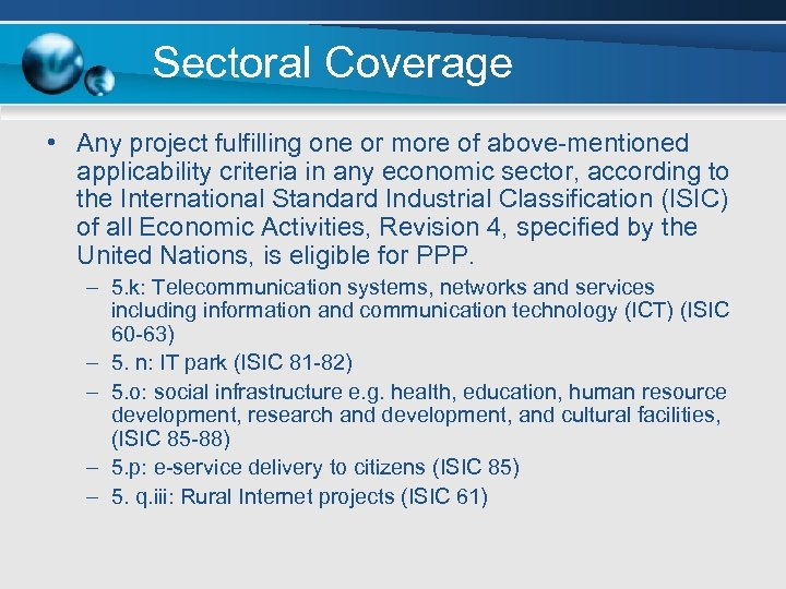Sectoral Coverage • Any project fulfilling one or more of above-mentioned applicability criteria in