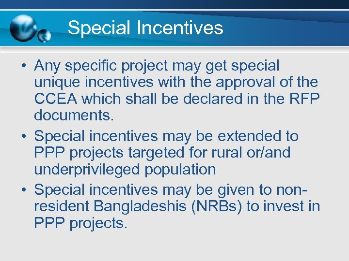 Special Incentives • Any specific project may get special unique incentives with the approval