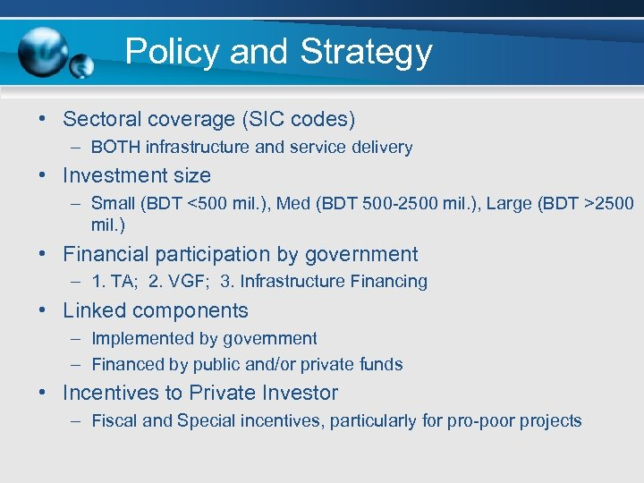 Policy and Strategy • Sectoral coverage (SIC codes) – BOTH infrastructure and service delivery
