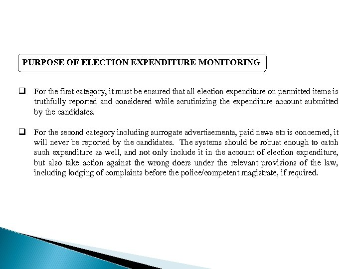 PURPOSE OF ELECTION EXPENDITURE MONITORING q For the first category, it must be ensured