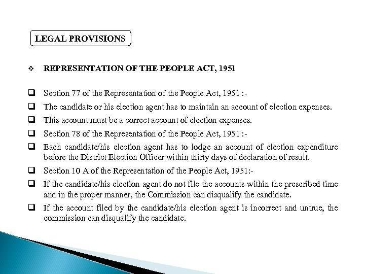 LEGAL PROVISIONS v REPRESENTATION OF THE PEOPLE ACT, 1951 q Section 77 of the