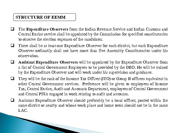 STRUCTURE OF EEMM q The Expenditure Observers from the Indian Revenue Service and Indian