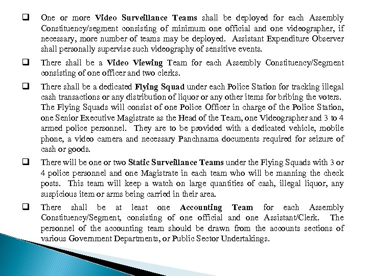 q One or more Video Surveillance Teams shall be deployed for each Assembly Constituency/segment