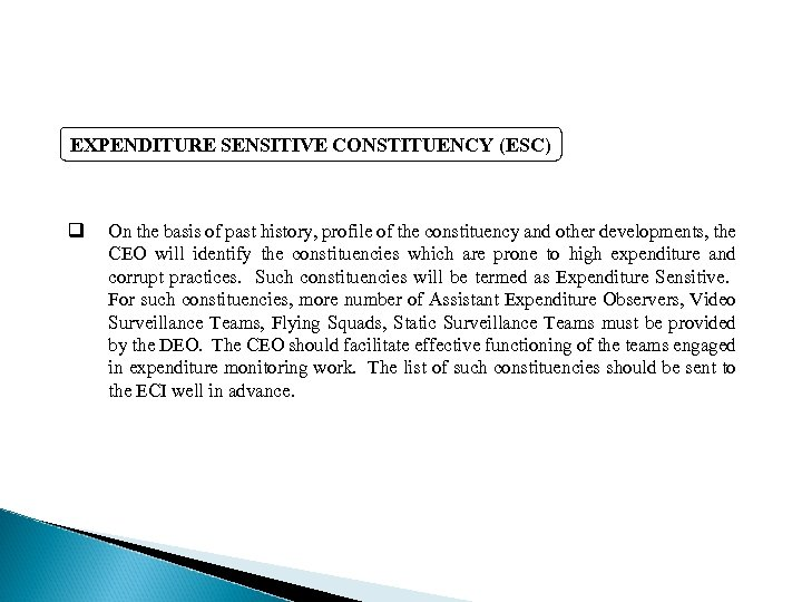 EXPENDITURE SENSITIVE CONSTITUENCY (ESC) q On the basis of past history, profile of the