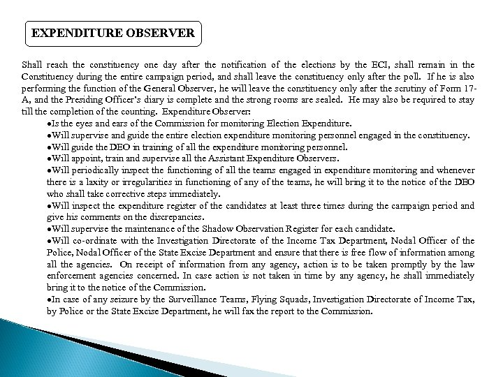 EXPENDITURE OBSERVER Shall reach the constituency one day after the notification of the elections