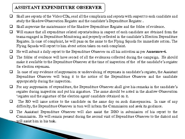 ASSISTANT EXPENDITURE OBSERVER q Shall see reports of the Video CDs, read all the