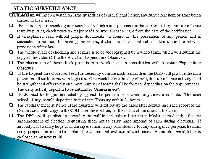 STATIC SURVEILLANCE q. TEAM This team will keep a watch on large quantities of