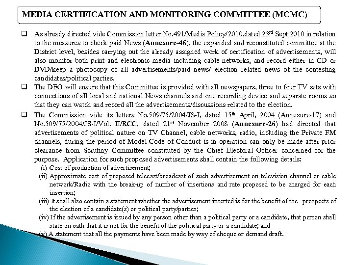 MEDIA CERTIFICATION AND MONITORING COMMITTEE (MCMC) q As already directed vide Commission letter No.