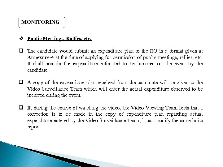 MONITORING v Public Meetings, Rallies, etc. q The candidate would submit an expenditure plan