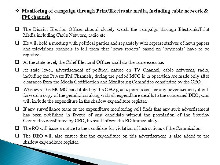 v Monitoring of campaign through Print/Electronic media, including cable network & FM channels q