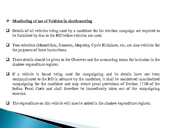 v Monitoring of use of Vehicles in electioneering q Details of all vehicles being