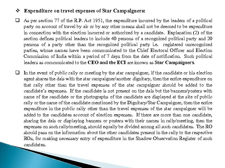 v Expenditure on travel expenses of Star Campaigners: q As per section 77 of