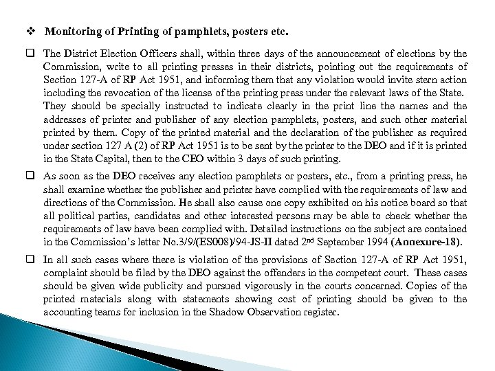 v Monitoring of Printing of pamphlets, posters etc. q The District Election Officers shall,