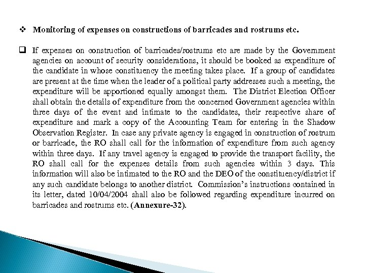 v Monitoring of expenses on constructions of barricades and rostrums etc. q If expenses