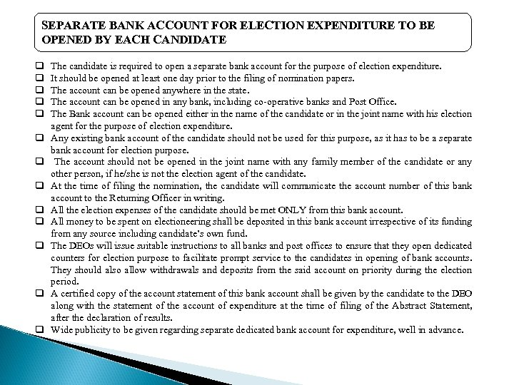 SEPARATE BANK ACCOUNT FOR ELECTION EXPENDITURE TO BE OPENED BY EACH CANDIDATE q q