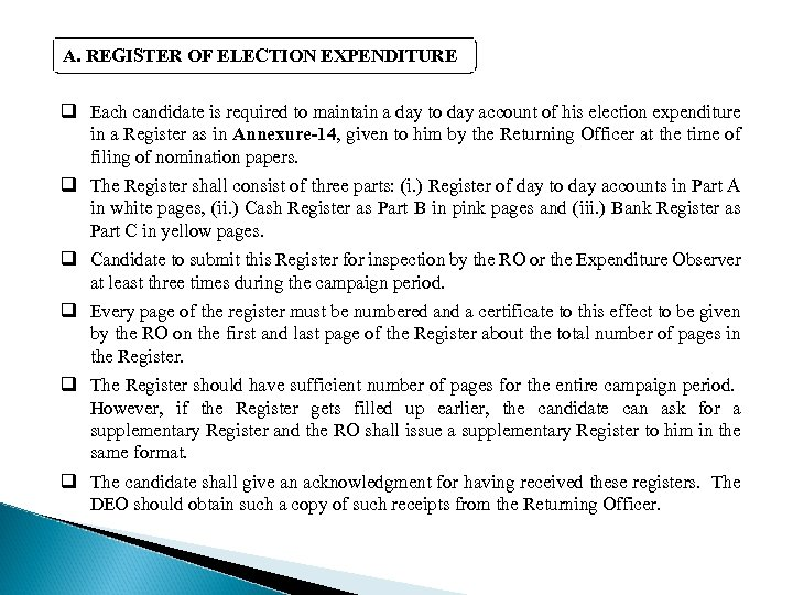 A. REGISTER OF ELECTION EXPENDITURE q Each candidate is required to maintain a day