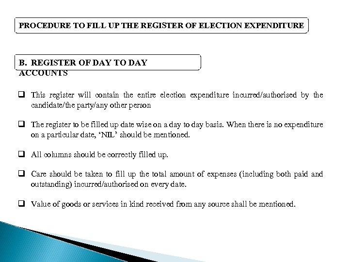 PROCEDURE TO FILL UP THE REGISTER OF ELECTION EXPENDITURE B. REGISTER OF DAY TO