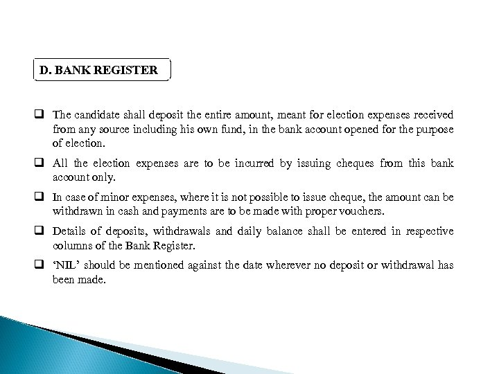 D. BANK REGISTER q The candidate shall deposit the entire amount, meant for election
