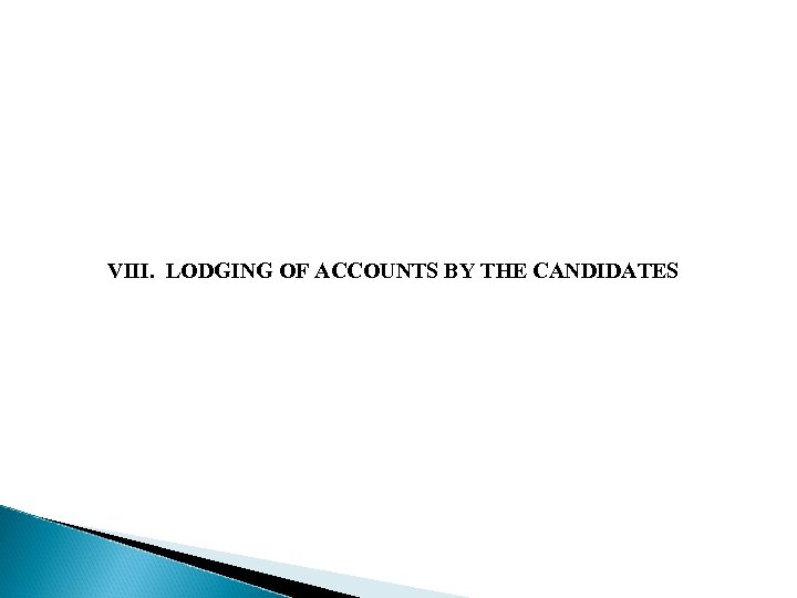 VIII. LODGING OF ACCOUNTS BY THE CANDIDATES